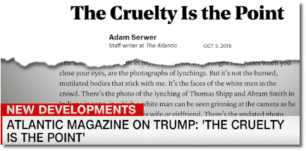 The Cruelty is the Point | Adam Serwer (3 Oct 2018)