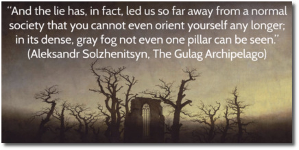 The lie led us far from a normal society says Solzhenitsyn
